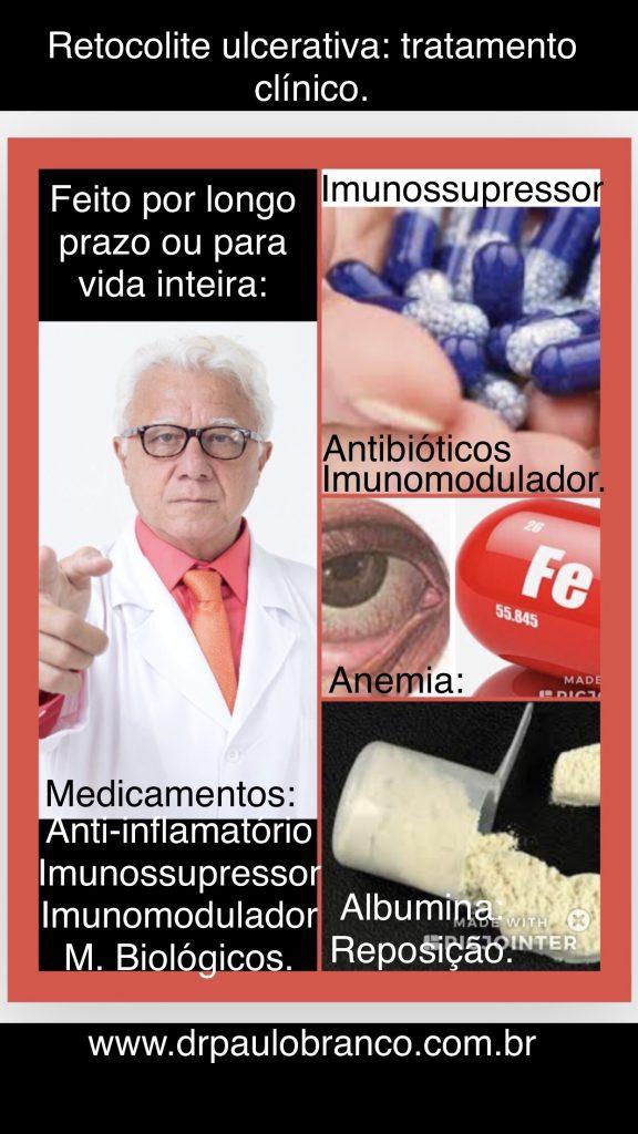 retocolite ulcerativa tratamento da anemia consequente as sangramento e reposição da albumina perdida pelo excesso de muco.